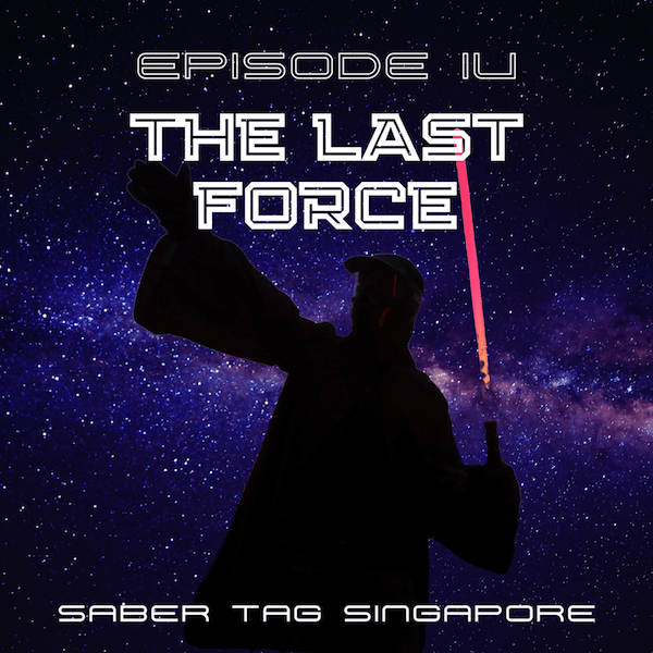the last force - saber tag singapore